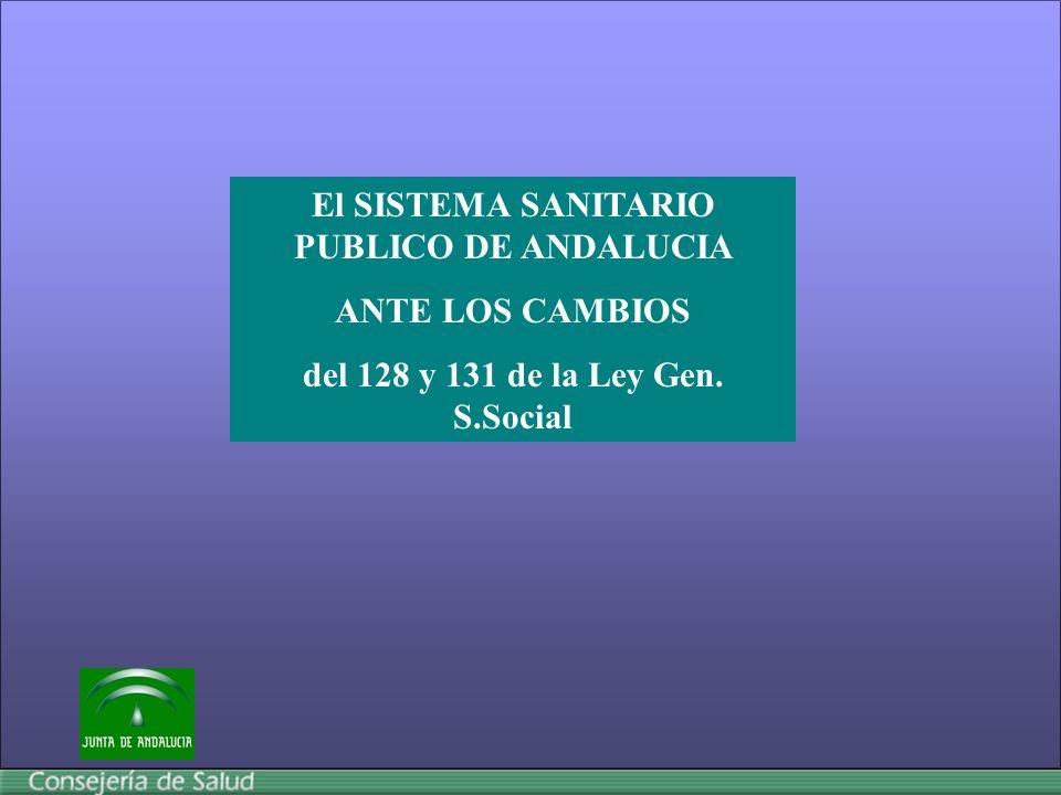 El SISTEMA SANITARIO PUBLICO DE ANDALUCIA ANTE LOS CAMBIOS