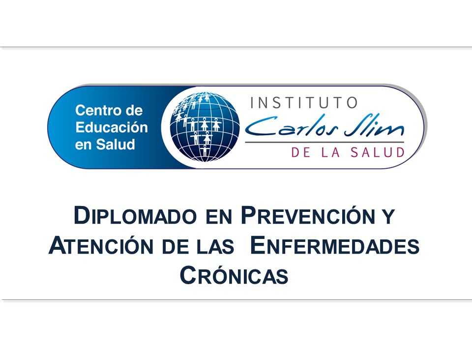 Diplomado en Prevención y Atención de las Enfermedades Crónicas
