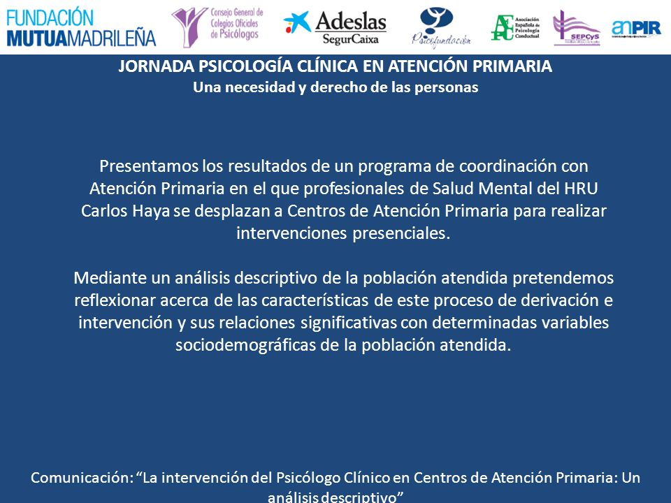 Presentamos los resultados de un programa de coordinación con Atención Primaria en el que profesionales de Salud Mental del HRU Carlos Haya se desplazan a Centros de Atención Primaria para realizar intervenciones presenciales.