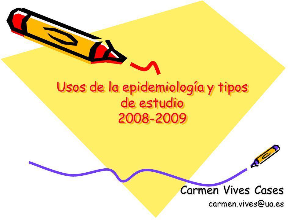 Usos de la epidemiología y tipos de estudio 2008-2009