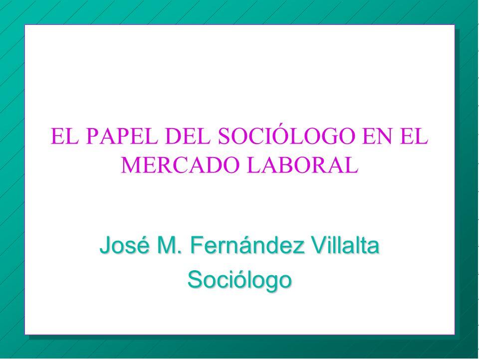 EL PAPEL DEL SOCIÓLOGO EN EL MERCADO LABORAL