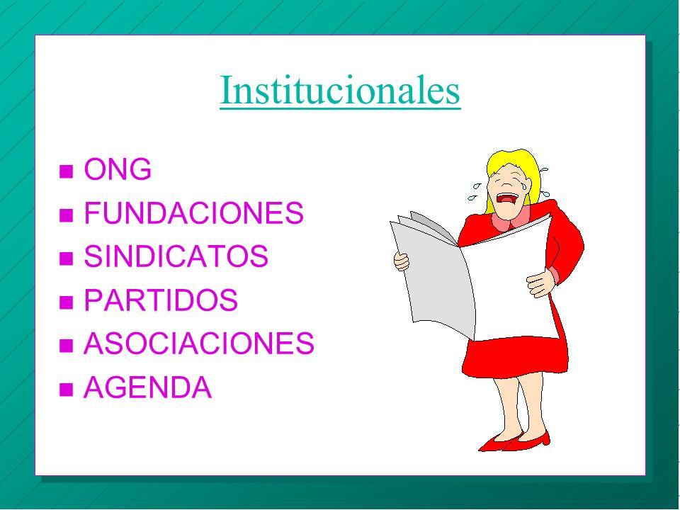 Institucionales ONG FUNDACIONES SINDICATOS PARTIDOS ASOCIACIONES