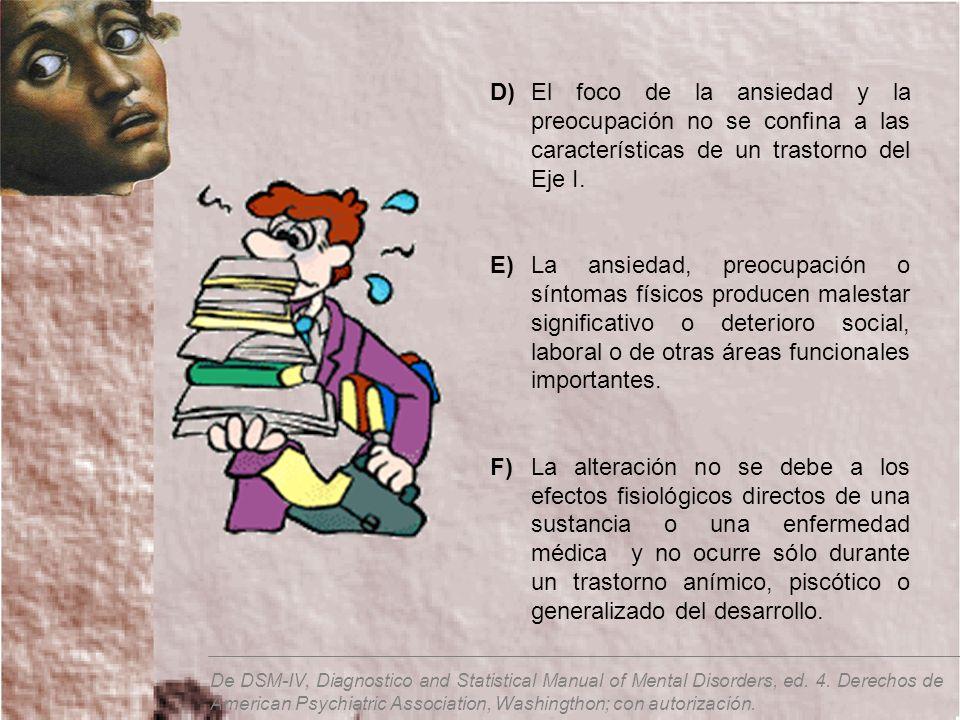 D) El foco de la ansiedad y la preocupación no se confina a las características de un trastorno del Eje I.