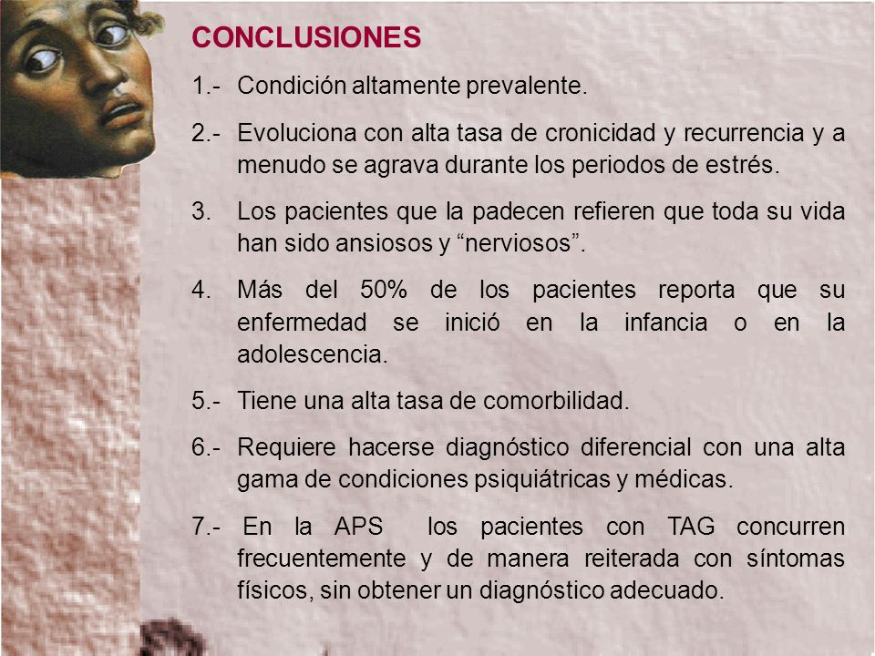 CONCLUSIONES 1.- Condición altamente prevalente.