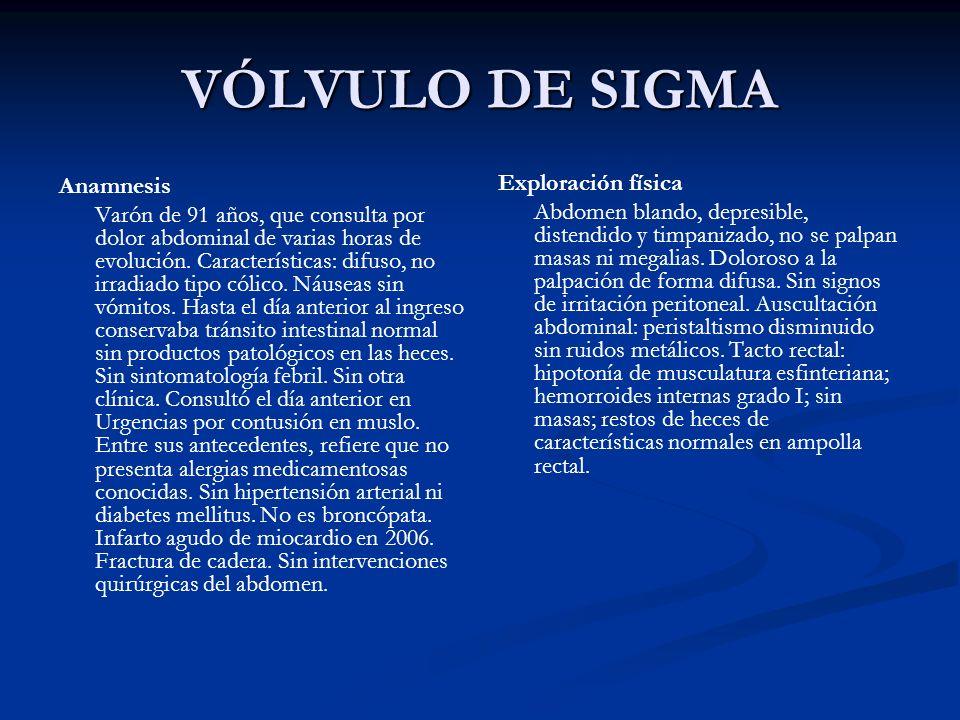 VÓLVULO DE SIGMA Anamnesis Exploración física
