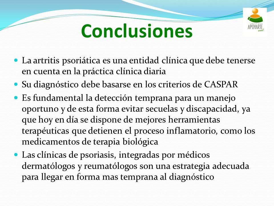 Conclusiones La artritis psoriática es una entidad clínica que debe tenerse en cuenta en la práctica clínica diaria.