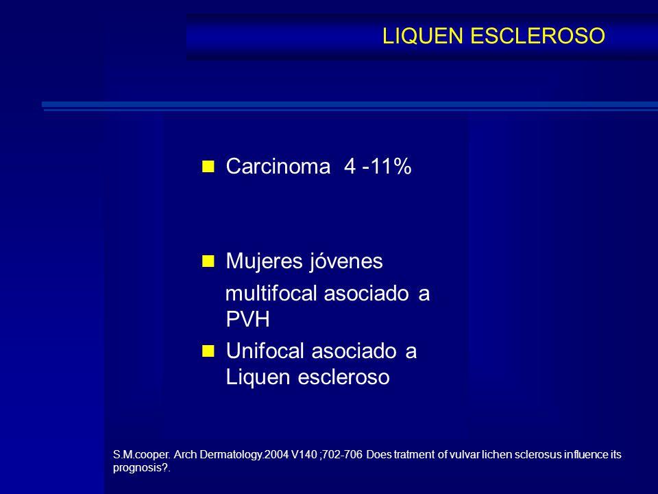 multifocal asociado a PVH Unifocal asociado a Liquen escleroso