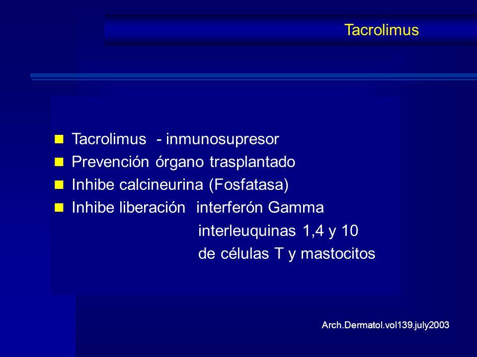 Tacrolimus - inmunosupresor Prevención órgano trasplantado