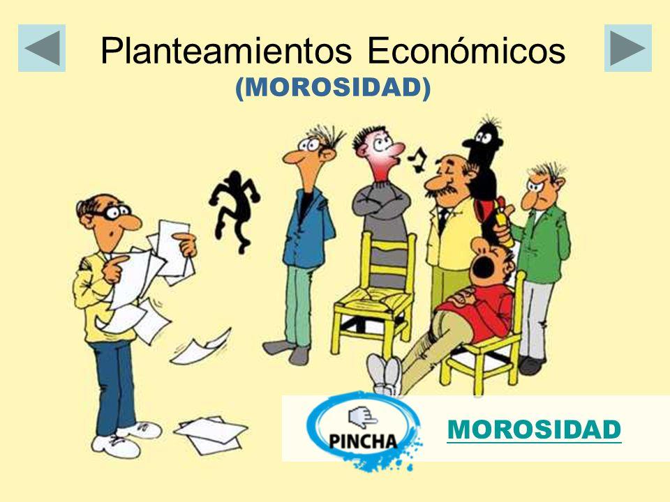 Planteamientos Económicos (MOROSIDAD)