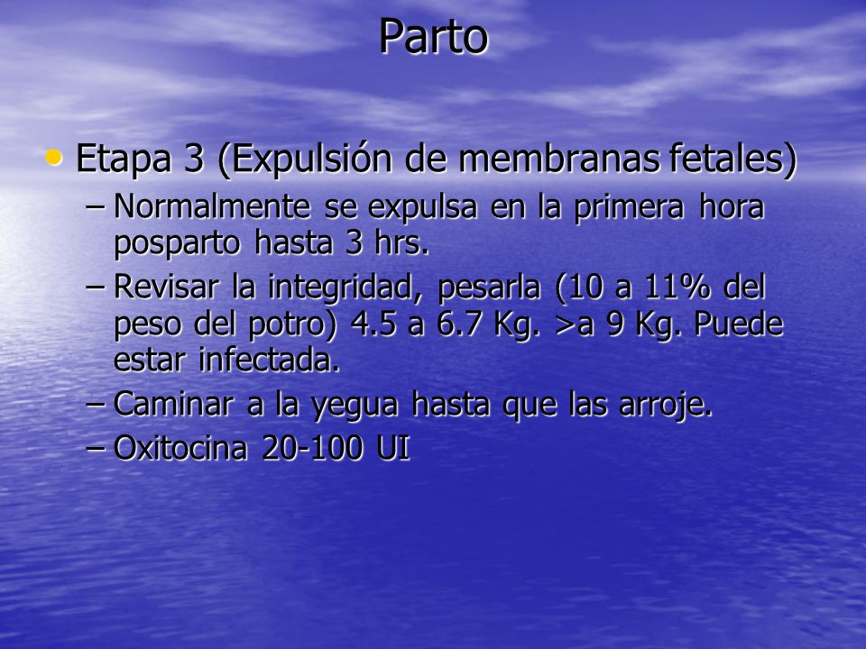 Parto Etapa 3 (Expulsión de membranas fetales)