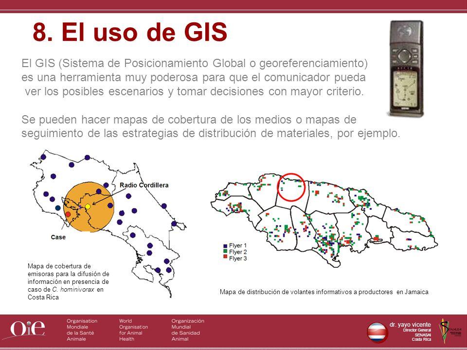 8. El uso de GIS El GIS (Sistema de Posicionamiento Global o georeferenciamiento) es una herramienta muy poderosa para que el comunicador pueda.