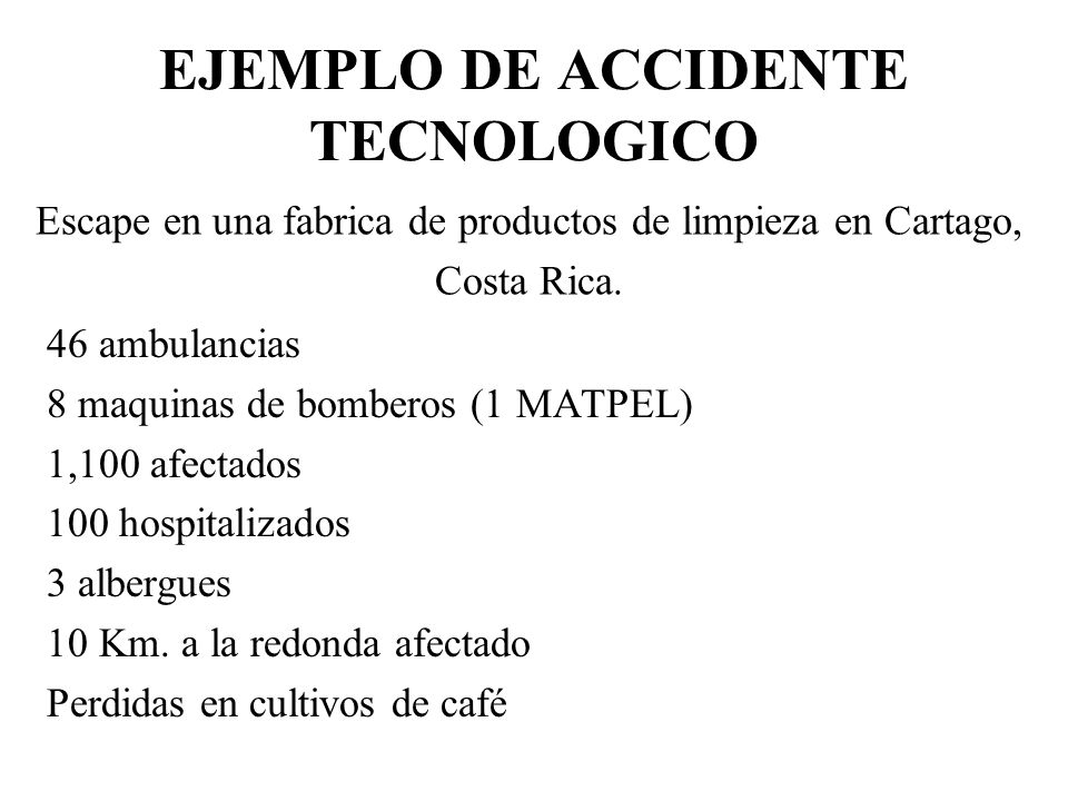 EJEMPLO DE ACCIDENTE TECNOLOGICO