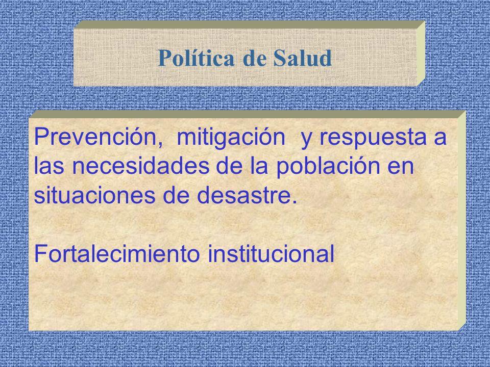 Política de SaludPrevención, mitigación y respuesta a las necesidades de la población en situaciones de desastre.