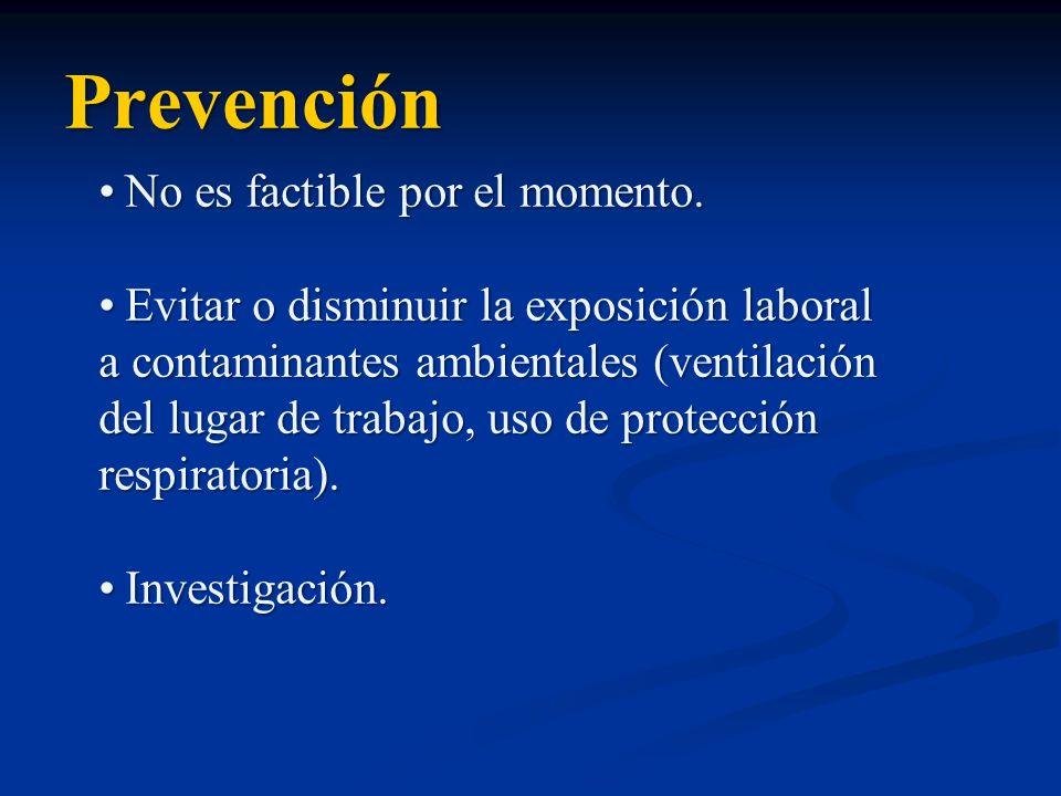 Prevención No es factible por el momento.