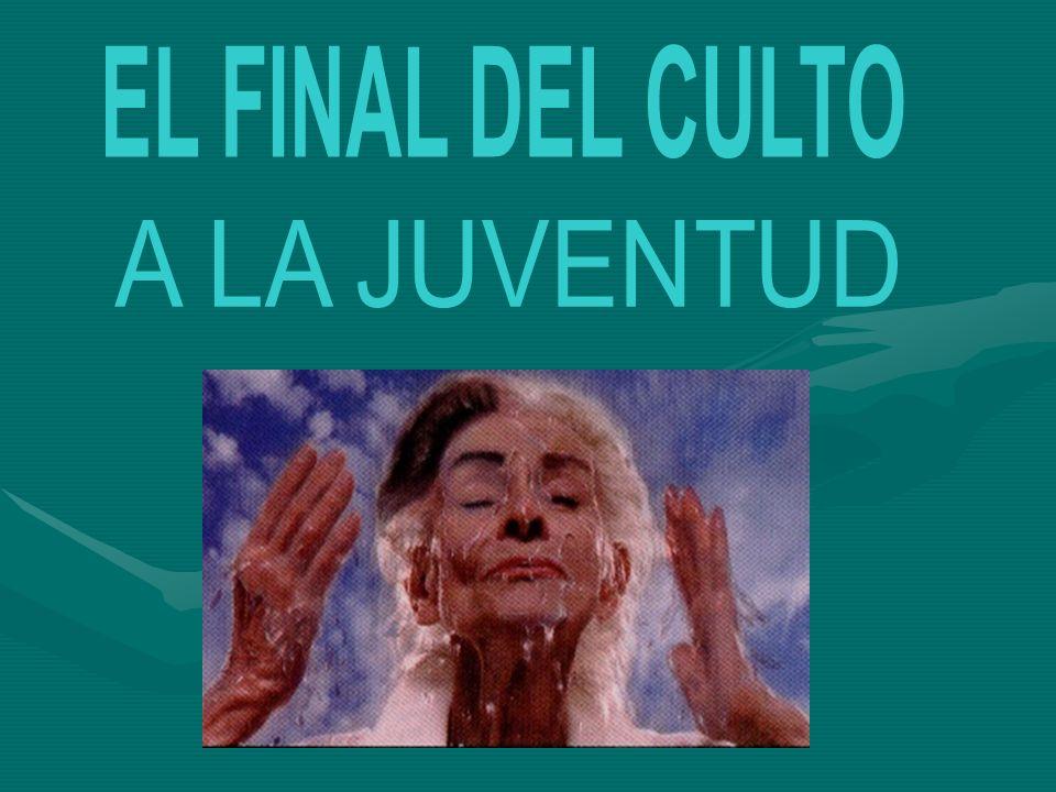 EL FINAL DEL CULTO A LA JUVENTUD