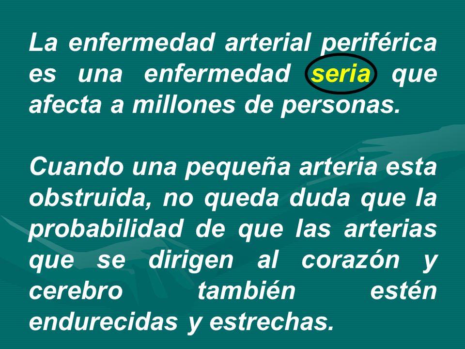 La enfermedad arterial periférica es una enfermedad seria que afecta a millones de personas.