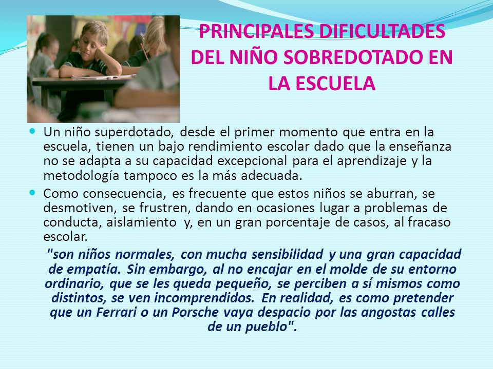 PRINCIPALES DIFICULTADES DEL NIÑO SOBREDOTADO EN LA ESCUELA