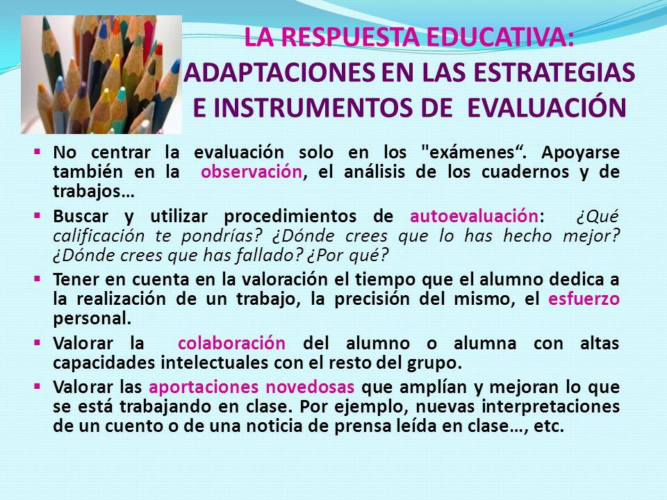 LA RESPUESTA EDUCATIVA: ADAPTACIONES EN LAS ESTRATEGIAS E INSTRUMENTOS DE EVALUACIÓN