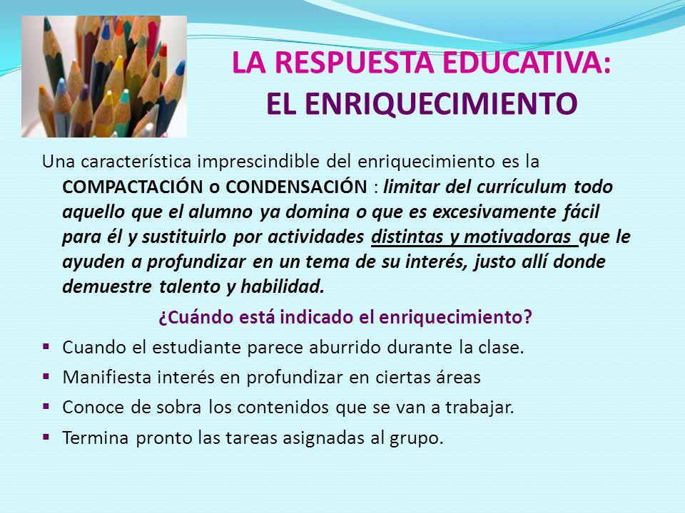 LA RESPUESTA EDUCATIVA: EL ENRIQUECIMIENTO