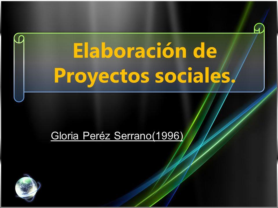 Elaboración de Proyectos sociales.