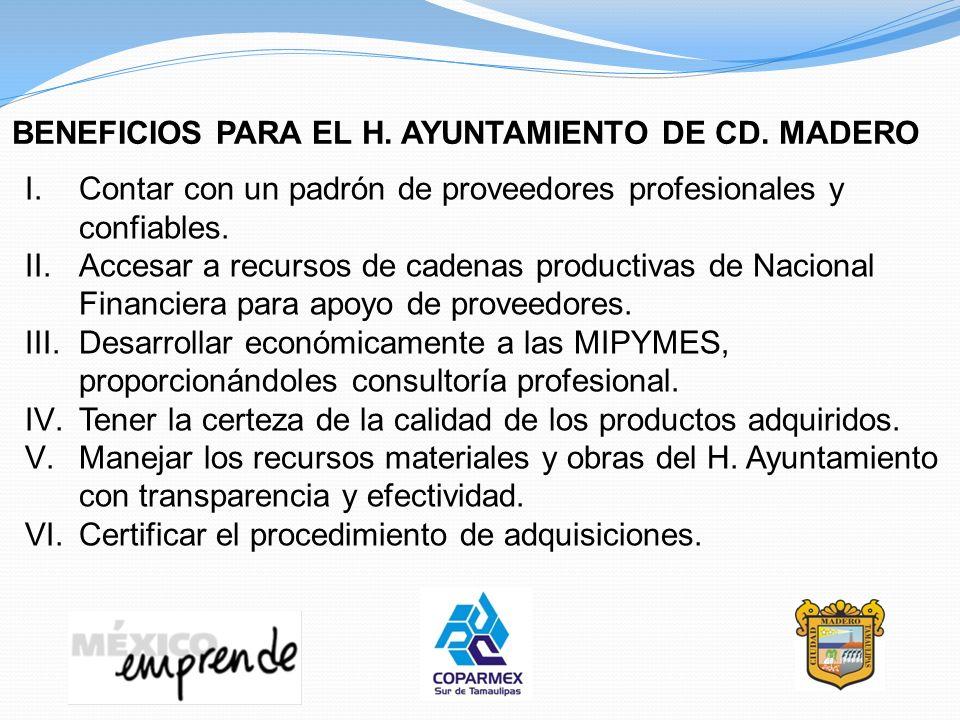 BENEFICIOS PARA EL H. AYUNTAMIENTO DE CD. MADERO