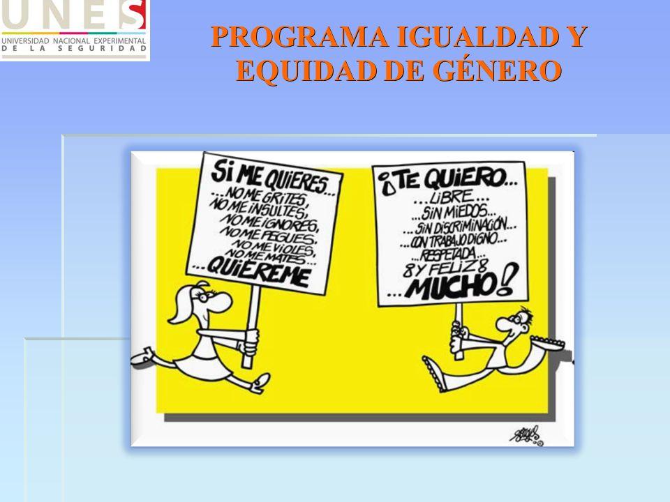 PROGRAMA IGUALDAD Y EQUIDAD DE GÉNERO
