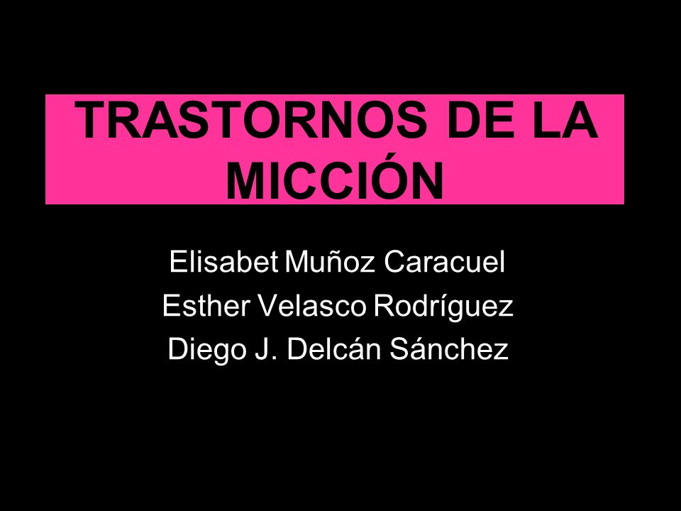 TRASTORNOS DE LA MICCIÓN