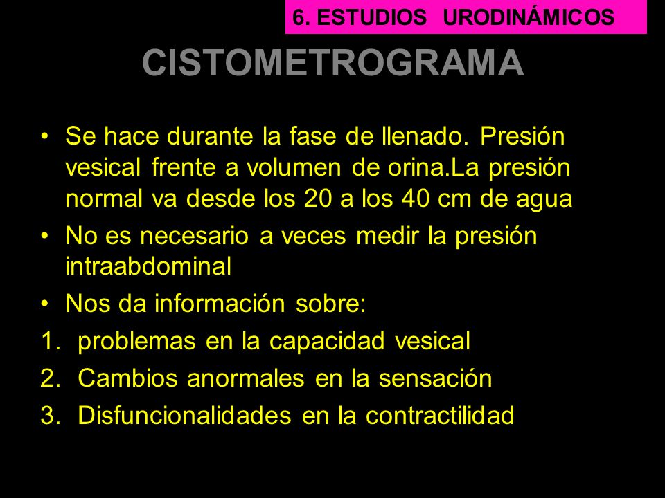 6. Estudios urodinámicos