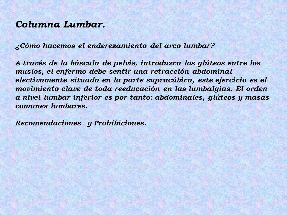 Columna Lumbar. ¿Cómo hacemos el enderezamiento del arco lumbar