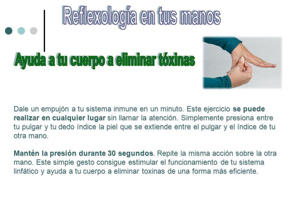 Reflexología en tus manos Ayuda a tu cuerpo a eliminar tóxinas