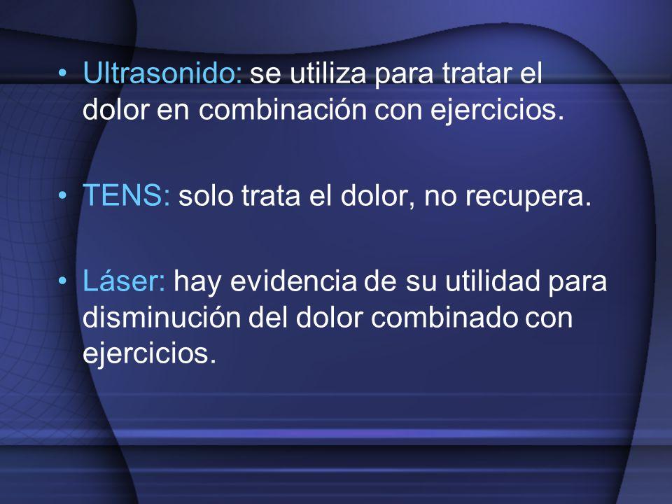 Ultrasonido: se utiliza para tratar el dolor en combinación con ejercicios.