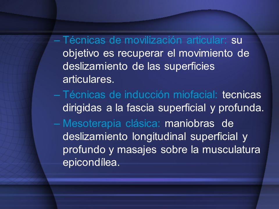Técnicas de movilización articular: su objetivo es recuperar el movimiento de deslizamiento de las superficies articulares.