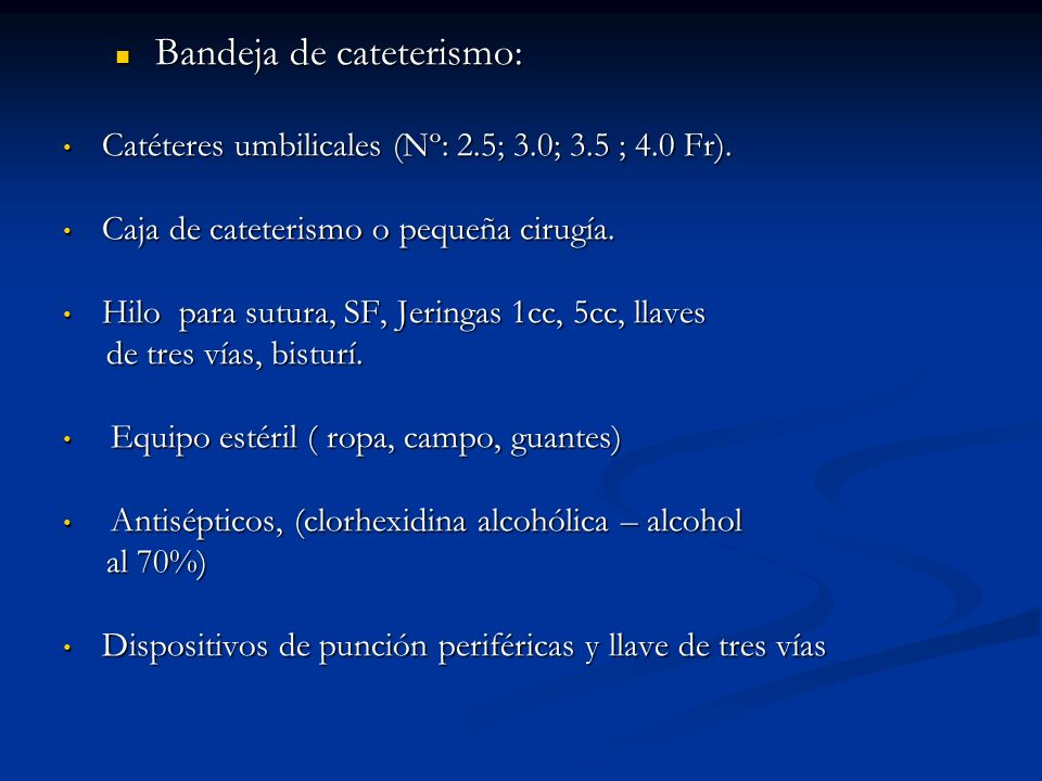 Catéteres umbilicales (Nº: 2.5; 3.0; 3.5 ; 4.0 Fr).