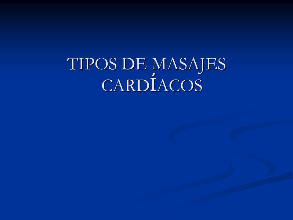 TIPOS DE MASAJES CARDÍACOS