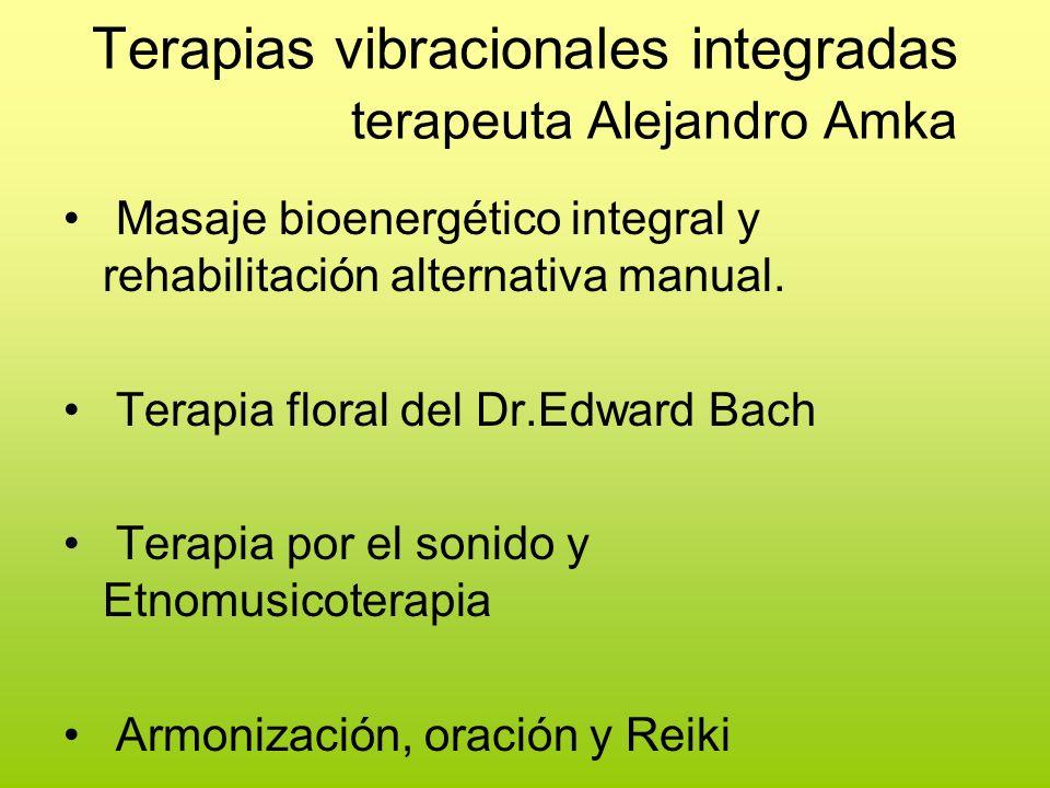Terapias vibracionales integradas terapeuta Alejandro Amka