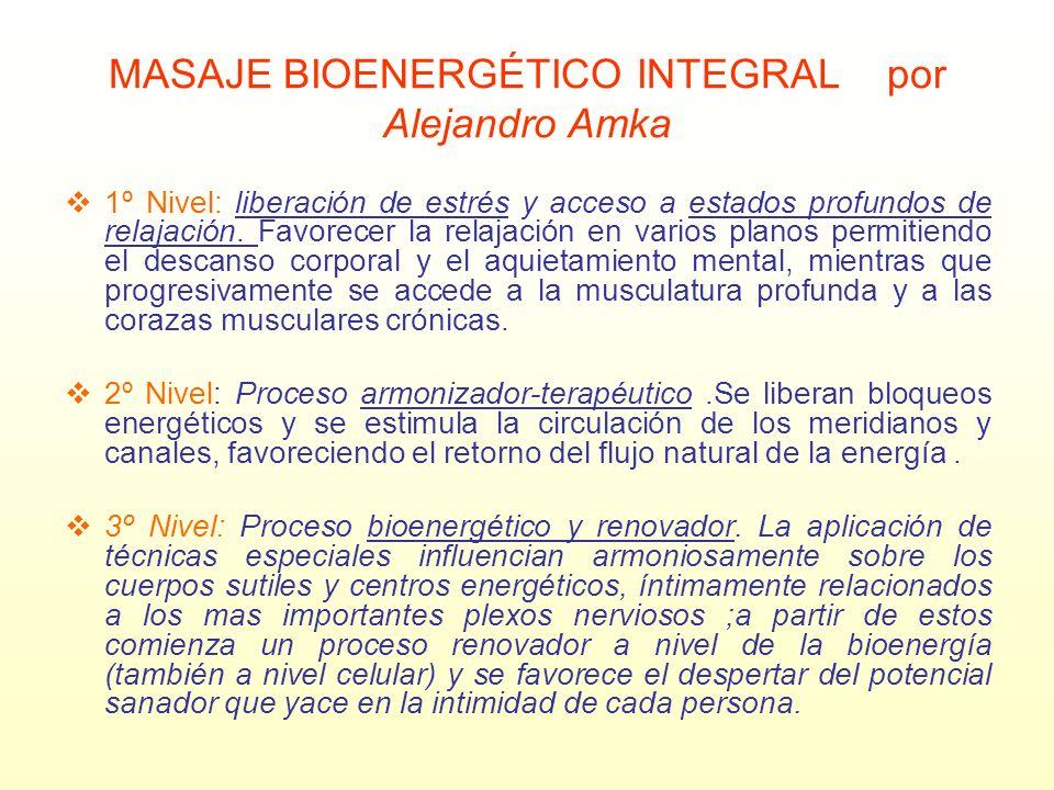 MASAJE BIOENERGÉTICO INTEGRAL por Alejandro Amka