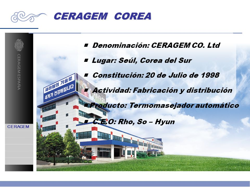 CERAGEM COREA ■ Denominación: CERAGEM CO. Ltd