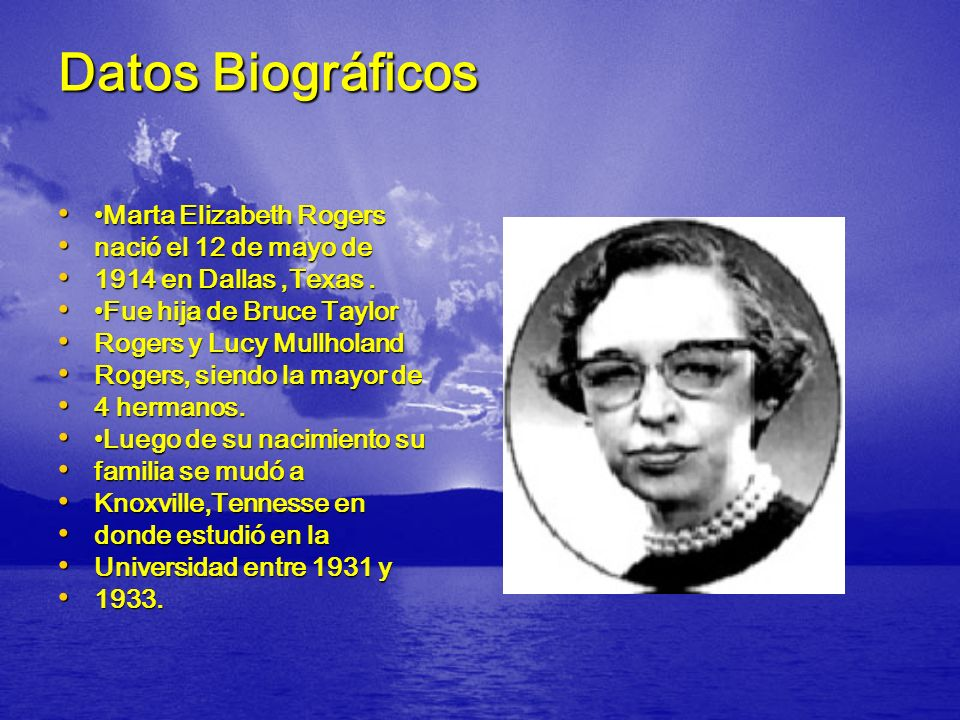 Datos Biográficos •Marta Elizabeth Rogers nació el 12 de mayo de