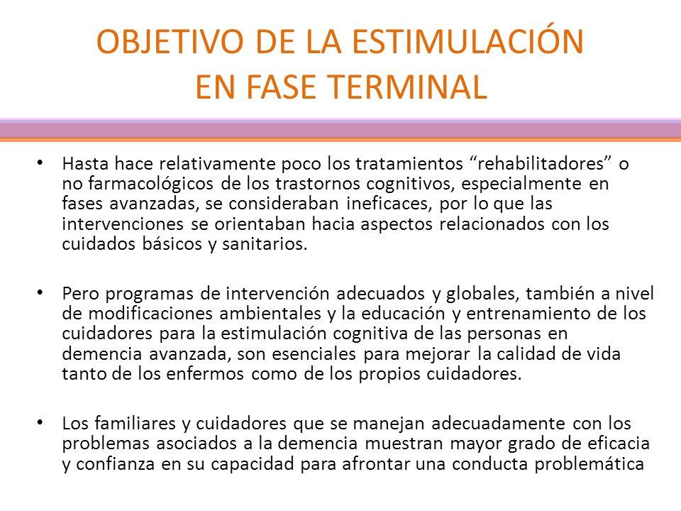 OBJETIVO DE LA ESTIMULACIÓN EN FASE TERMINAL