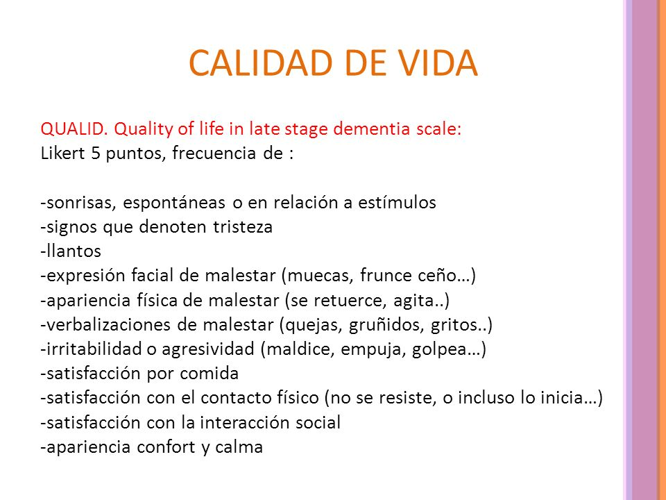 CALIDAD DE VIDA QUALID. Quality of life in late stage dementia scale: