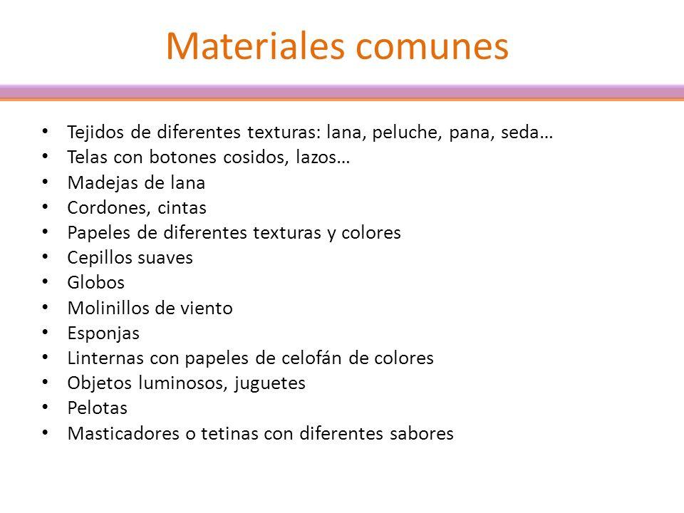 Materiales comunes Tejidos de diferentes texturas: lana, peluche, pana, seda… Telas con botones cosidos, lazos…