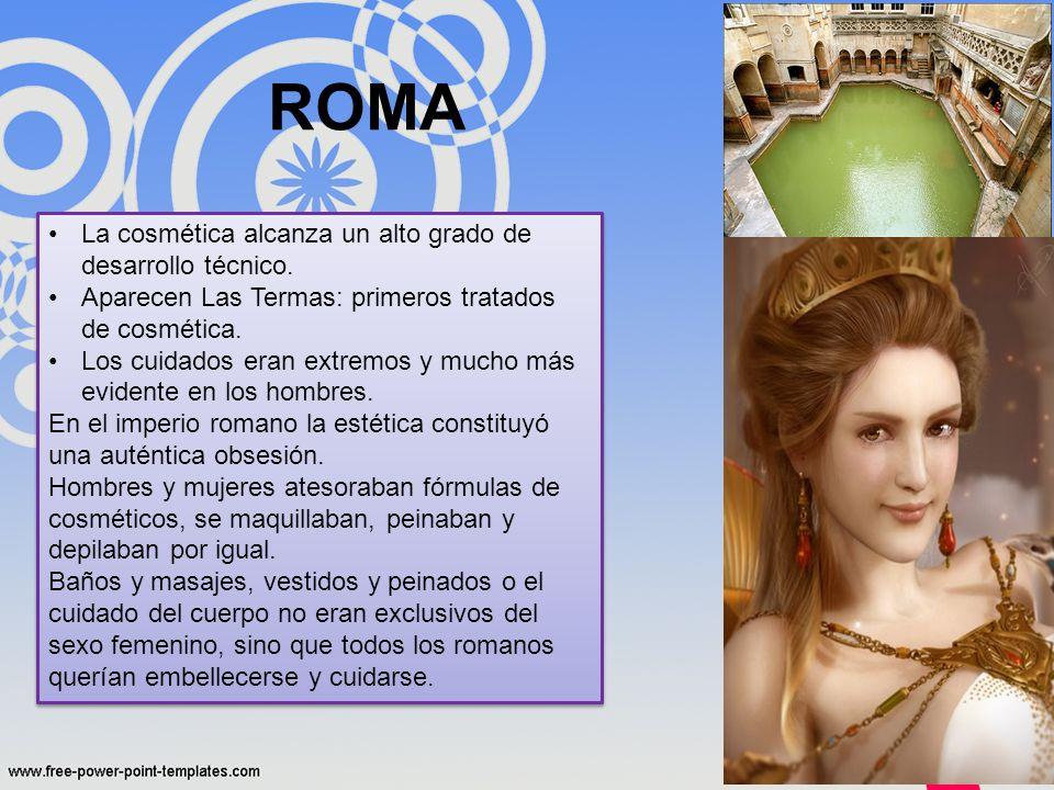 ROMA La cosmética alcanza un alto grado de desarrollo técnico.