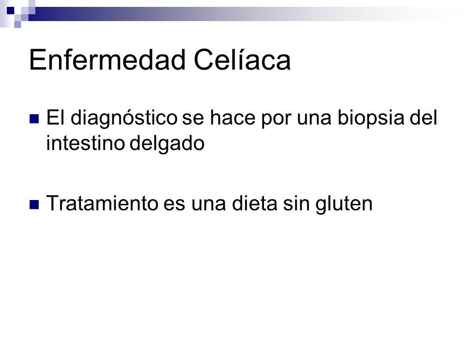 Enfermedad Celíaca El diagnóstico se hace por una biopsia del intestino delgado.
