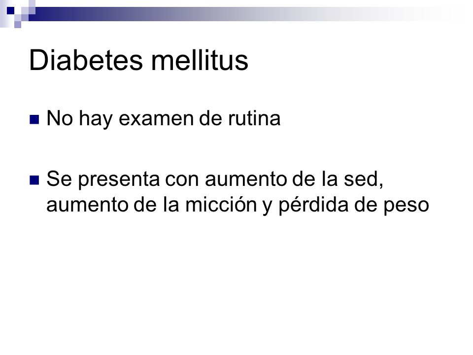 Diabetes mellitus No hay examen de rutina