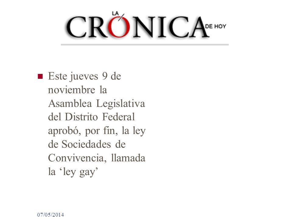 Este jueves 9 de noviembre la Asamblea Legislativa del Distrito Federal aprobó, por fin, la ley de Sociedades de Convivencia, llamada la 'ley gay'
