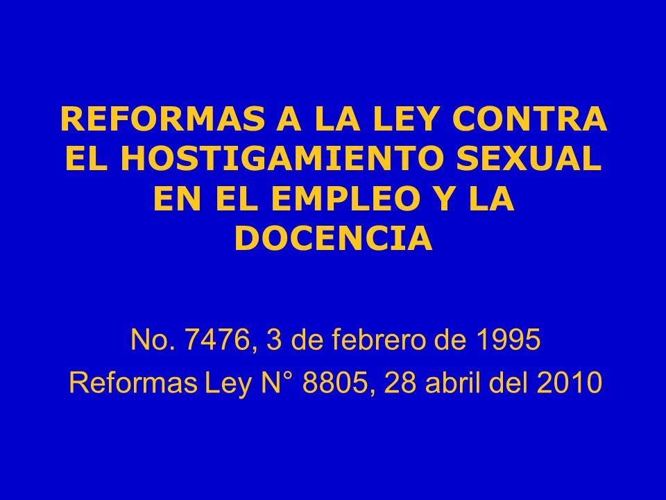 No. 7476, 3 de febrero de 1995 Reformas Ley N° 8805, 28 abril del 2010