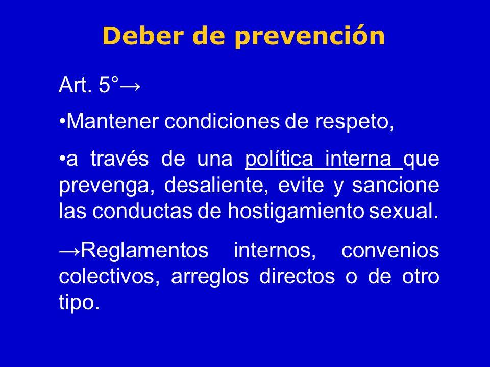 Deber de prevención Art. 5°→ Mantener condiciones de respeto,