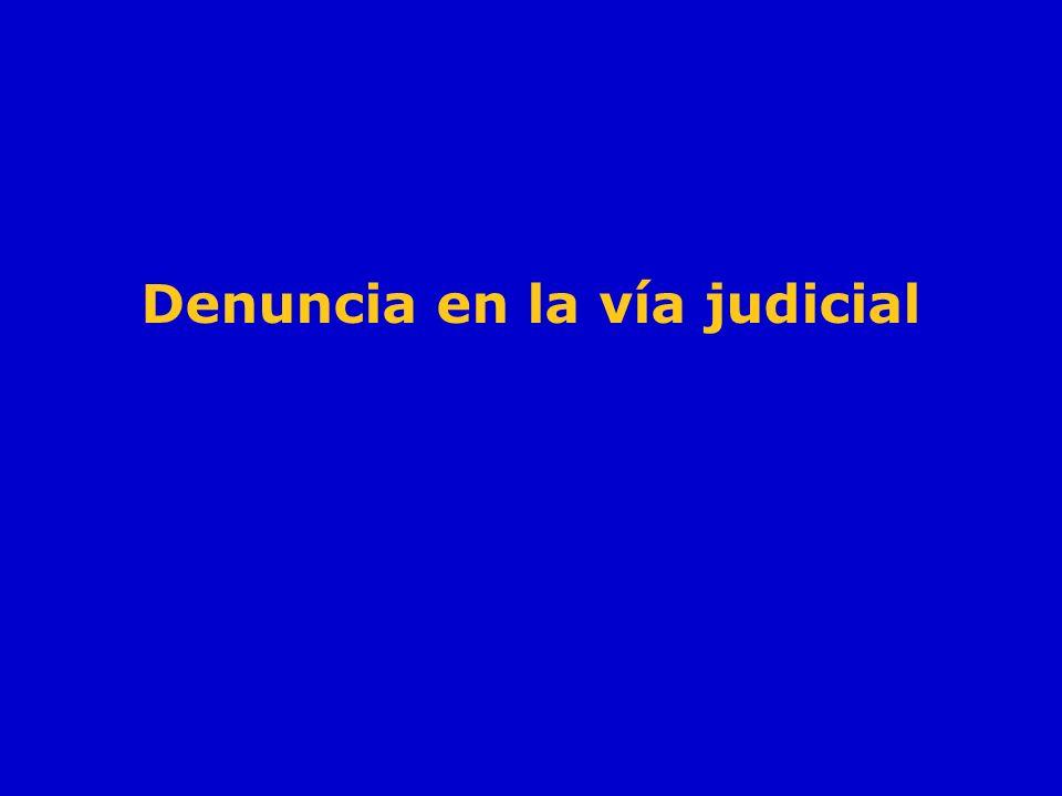 Denuncia en la vía judicial