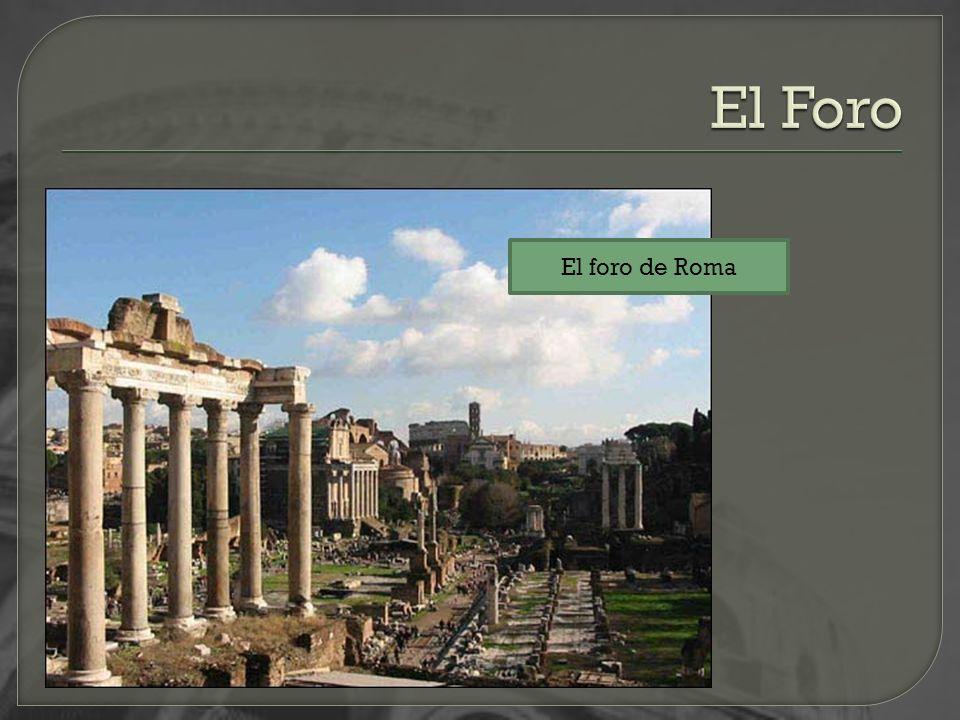 El Foro El foro de Roma