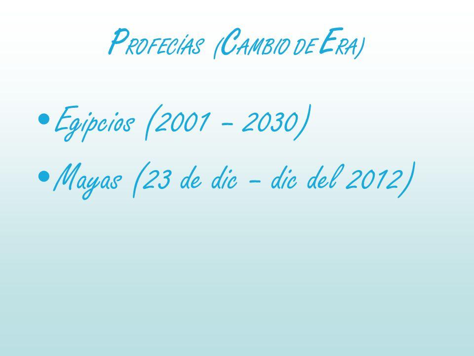 PROFECÍAS (CAMBIO DE ERA)